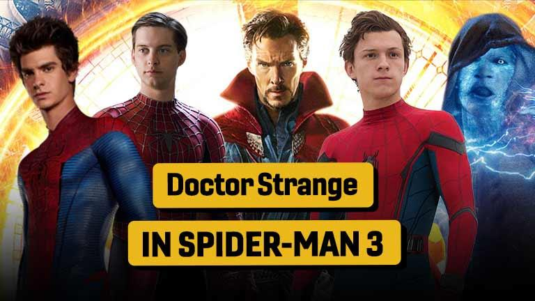 Doctor Strange in Spider-Man 3, Sam Raimi Multiverse MCU Phase 4 Explained