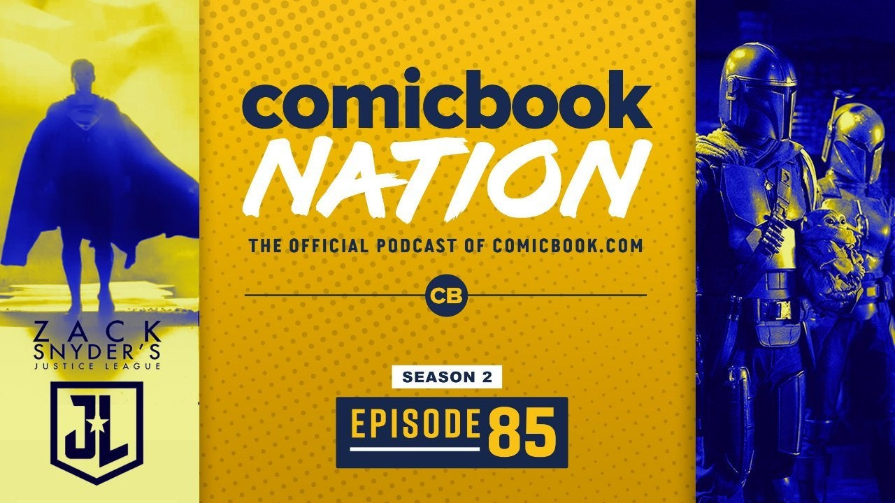 ComicBook Nation Podcast Mandalorian Chapter 11 Spoilers Justice League Snyder Cut New trailer