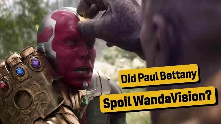 Did Paul Bettany Spoil WandaVision?