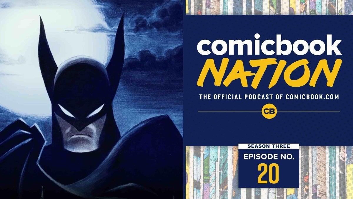 Comicbook Nation Podcast New Batman SUperman Animated Series Doctor Strange 2 Villain Rumors