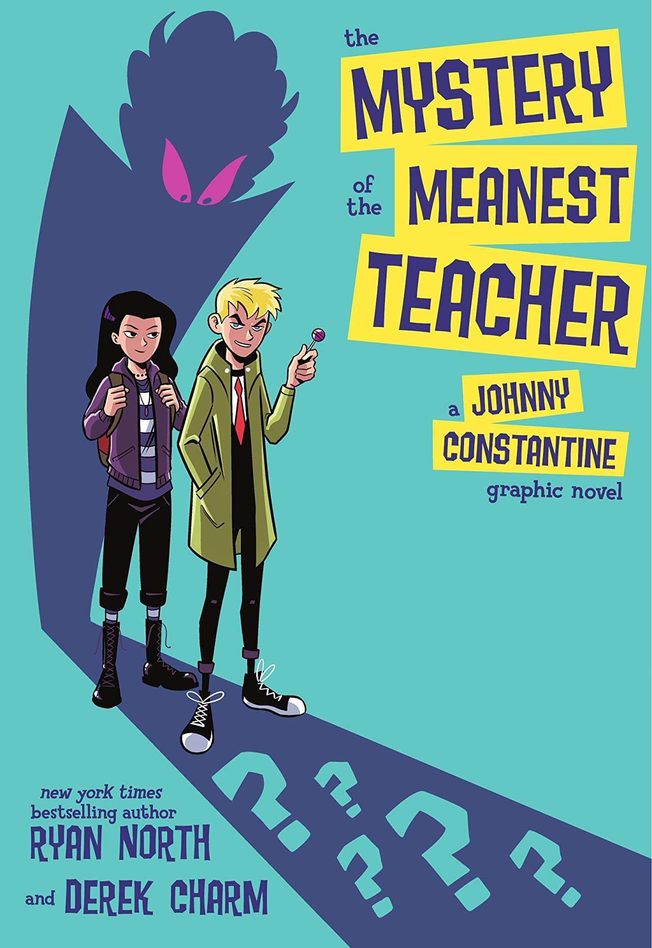 The Mystery of the Meanest Teacher A Johnny Constantine Graphic Novel
