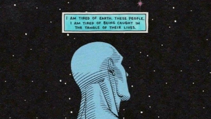 Watchmen Doctor Manhattan Meme I am Tire of Earth These People