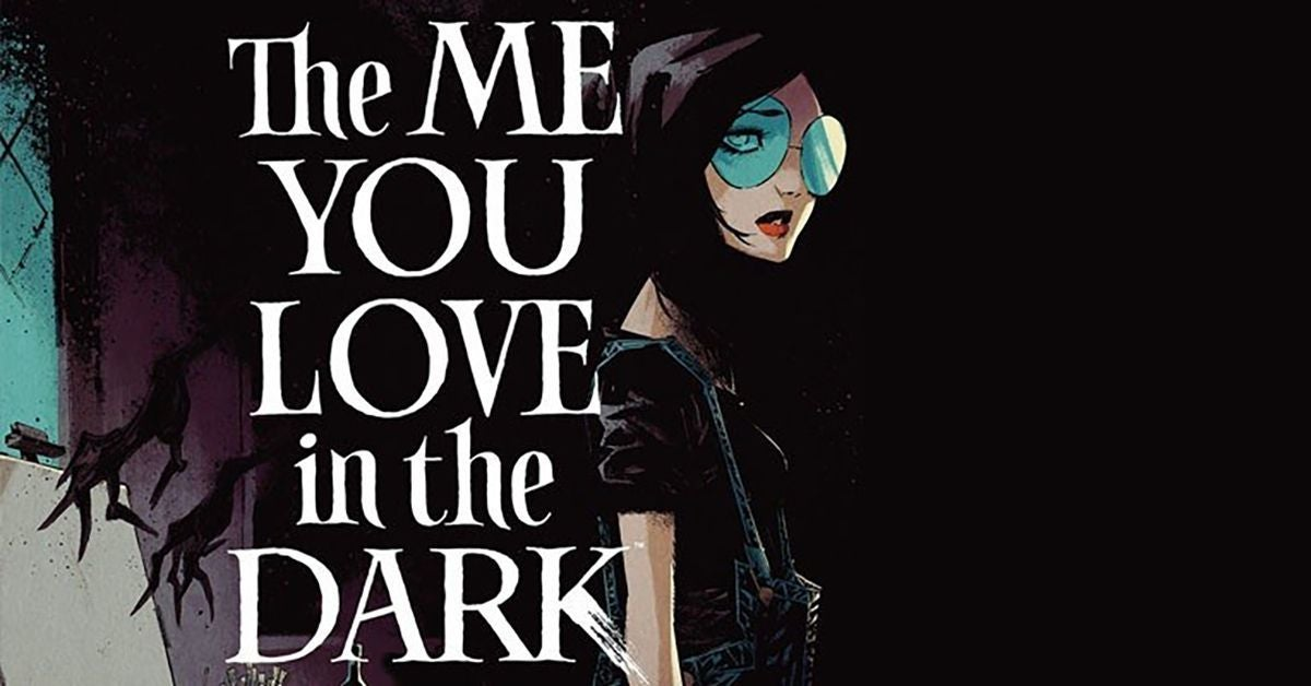 the me you love in the dark header image comics