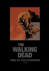 The Waling Dead Rise Of The Governor Novel