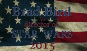 Brad Bird for Director of Star Wars