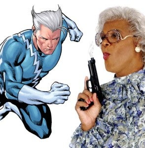 Quicksilver and Madea