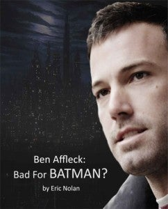 Ben Affleck Bad For Batman?