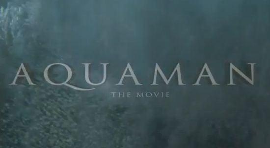 Aquaman the Movie Trailer